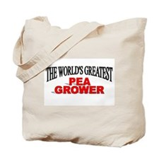"""""""The World's Greatest Pea Grower"""" Tote Bag"""