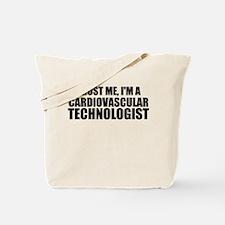 Trust Me, I'm A Cardiovascular Technologist Tote B