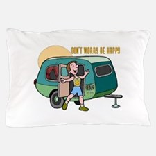 Don't Worry...Be Happy Pillow Case