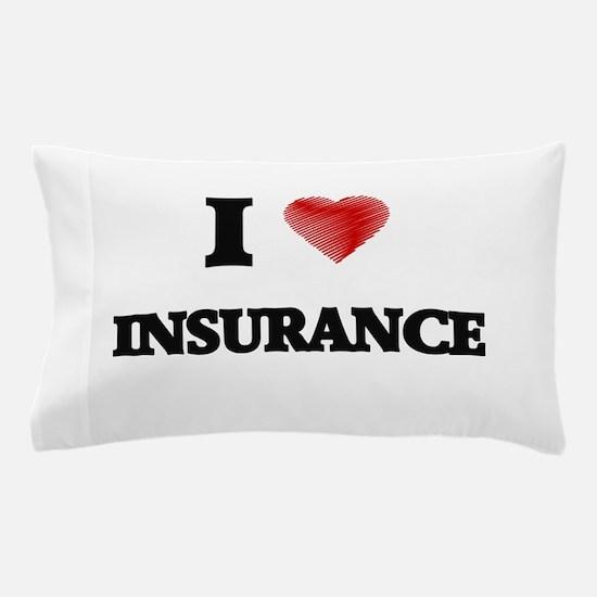 I Love Insurance Pillow Case