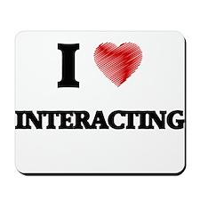 I Love Interacting Mousepad