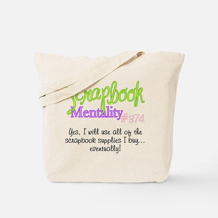 Scrapbook Mentality #374 Tote Bag