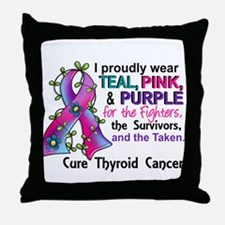 For Fighters Survivors Taken Thyroid Throw Pillow