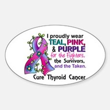 For Fighters Survivors Taken Thyroi Sticker (Oval)
