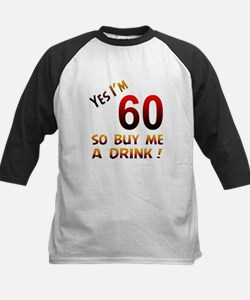 Yes I am 60 so buy me a drink Kids Baseball Jersey