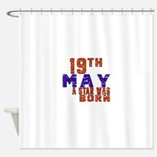19 May A Star Was Born Shower Curtain