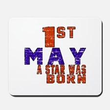 01 May A Star Was Born Mousepad