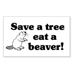 Save a tree eat a beaver Rectangle Decal