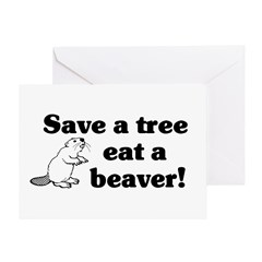 Save a tree eat a beaver Greeting Card