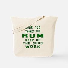 Dear God Thanks For Rum Tote Bag