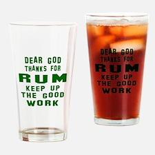 Dear God Thanks For Rum Drinking Glass