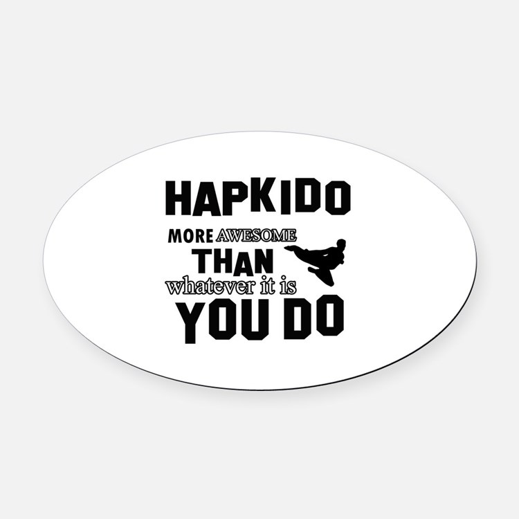 Hapkido More Awesome Martial Arts Oval Car Magnet