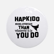 Hapkido More Awesome Martial Arts Round Ornament
