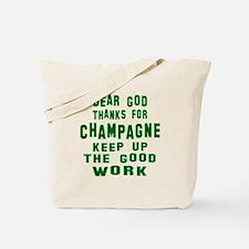 Dear God Thanks For Champagne Tote Bag