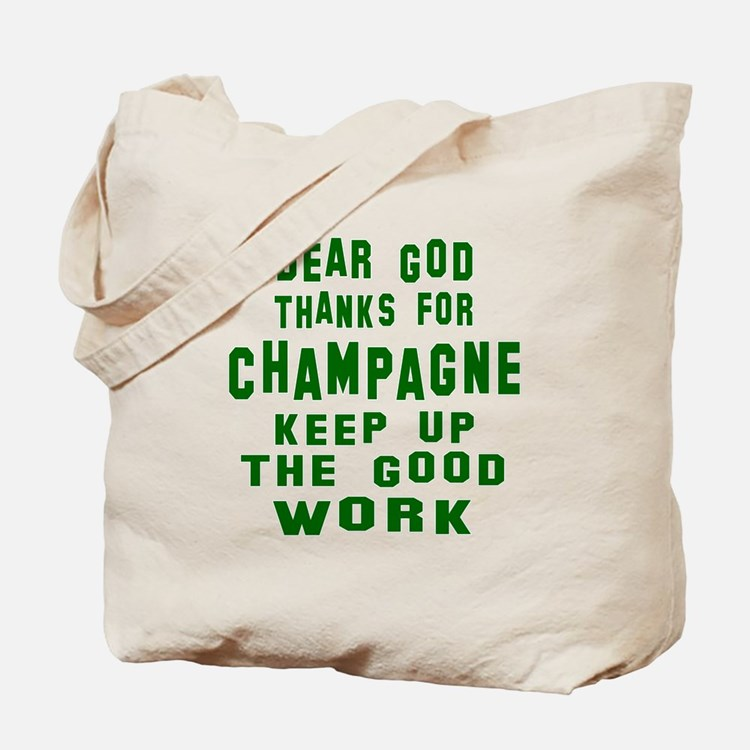 Dear God Thanks For Champagne Tote Bag
