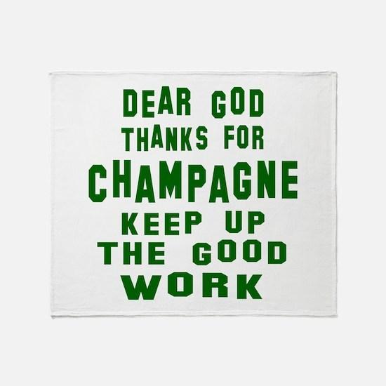 Dear God Thanks For Champagne Throw Blanket