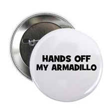 """hands off my armadillo 2.25"""" Button (10 pack)"""
