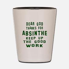 Dear God Thanks For Absinthe Shot Glass