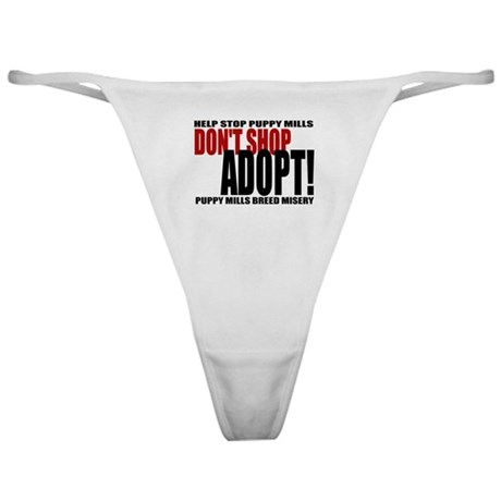 Don't Shop, Adopt! Puppy Mills Classic Thong