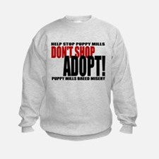 Don't Shop, Adopt! Puppy Mills Sweatshirt
