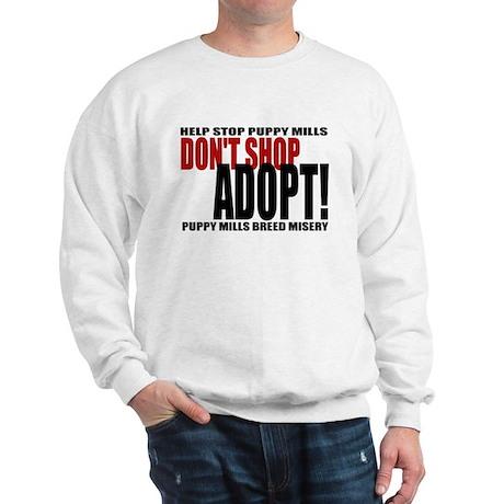 Don't Shop, Adopt! Puppy Mills Sweatshirt