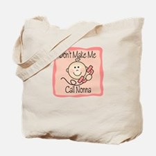 Don't Make Me Call Nonna PINK Tote Bag