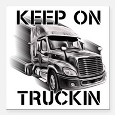 "Keep On Trucking Square Car Magnet 3"" X 3&quo"