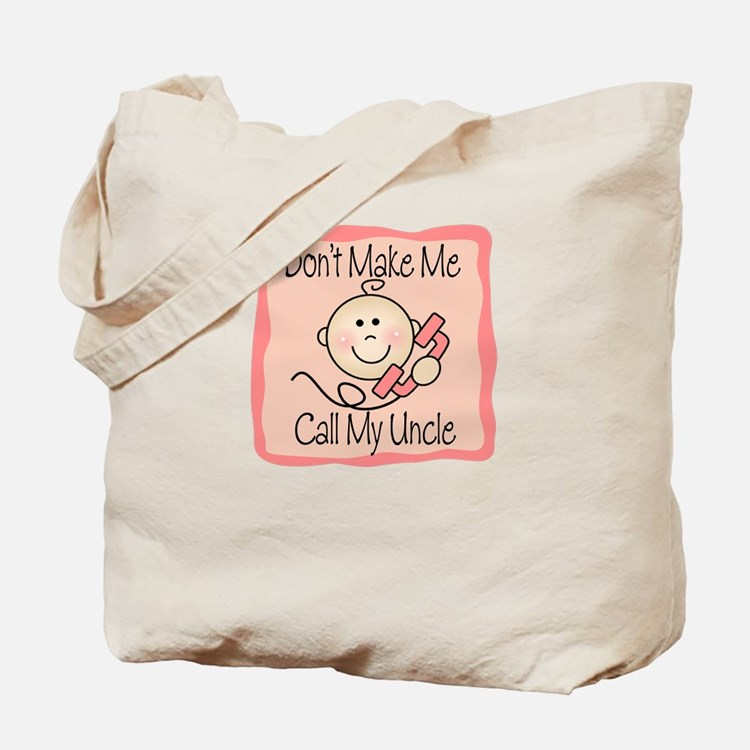 Don't Make Me Call My Uncle PINK Tote Bag