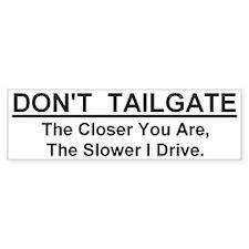 """Don't Tailgate Bumper Sticker (10""""x3"""")"""