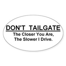 "Don't Tailgate Sticker (Oval - 5""x3"")"