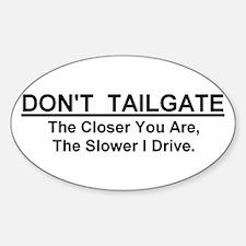 "Don't Tailgate Sticker (Oval - 5""x3"")"