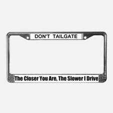 Don't Tailgate License Plate Frame