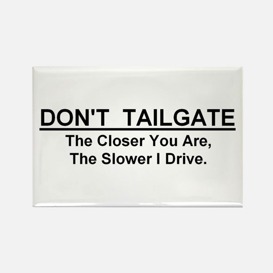 """Don't Tailgate Rectangle Magnet 5""""x3"""""""