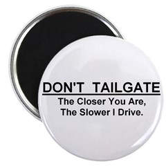 Don't Tailgate Magnet (2.25