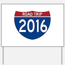 Road Trip 2016 Yard Sign