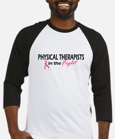 Physical Therapists In The Fight Baseball Jersey