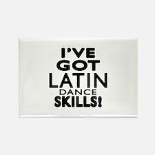 I Have Got Latin Dance Skills Rectangle Magnet