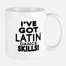 I Have Got Latin Dance Skills Mug
