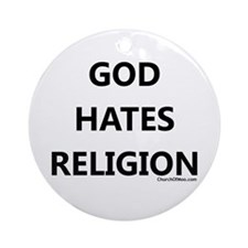 God Hates Religion Ornament (Round)