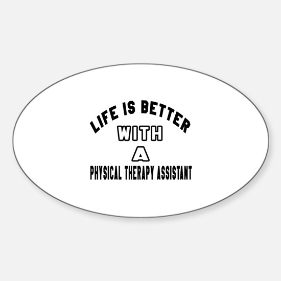 Physical Therapy Assistant Designs Sticker (Oval)