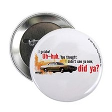 "I Gotcha 2.25"" Button"