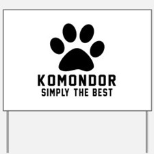 Komondor Simply The Best Yard Sign