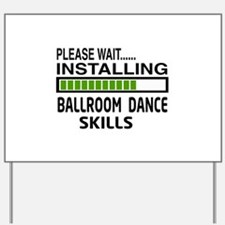 Please wait, Installing Ballroom dance s Yard Sign