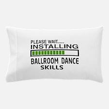 Please wait, Installing Ballroom dance Pillow Case