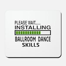 Please wait, Installing Ballroom dance s Mousepad