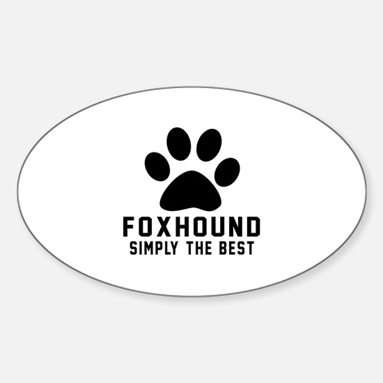 Foxhound Simply The Best Sticker (Oval)