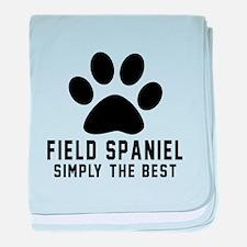 Field Spaniel Simply The Best baby blanket