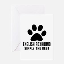 English Foxhound Simply The Best Greeting Card