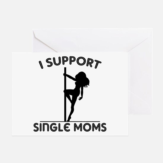 I Support Single Moms Greeting Card