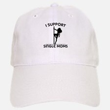 I Support Single Moms Baseball Baseball Cap